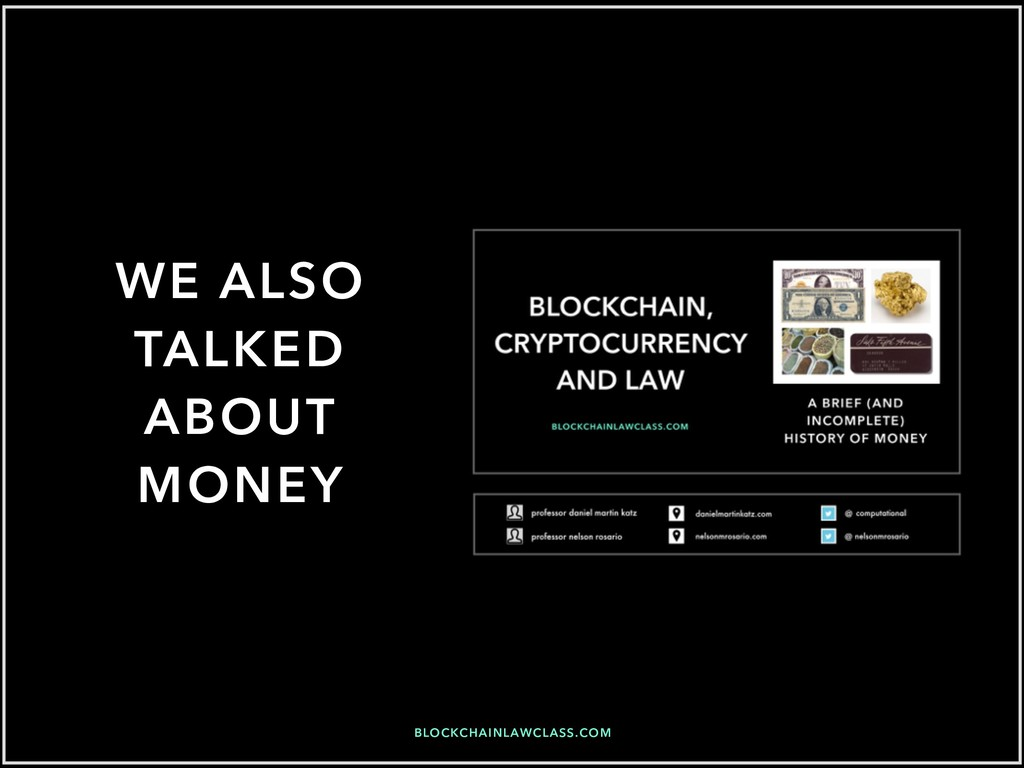 BLOCKCHAINLAWCLASS.COM WE ALSO TALKED ABOUT MON...