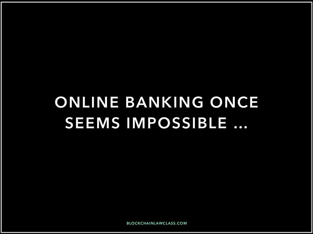 BLOCKCHAINLAWCLASS.COM ONLINE BANKING ONCE SEEM...