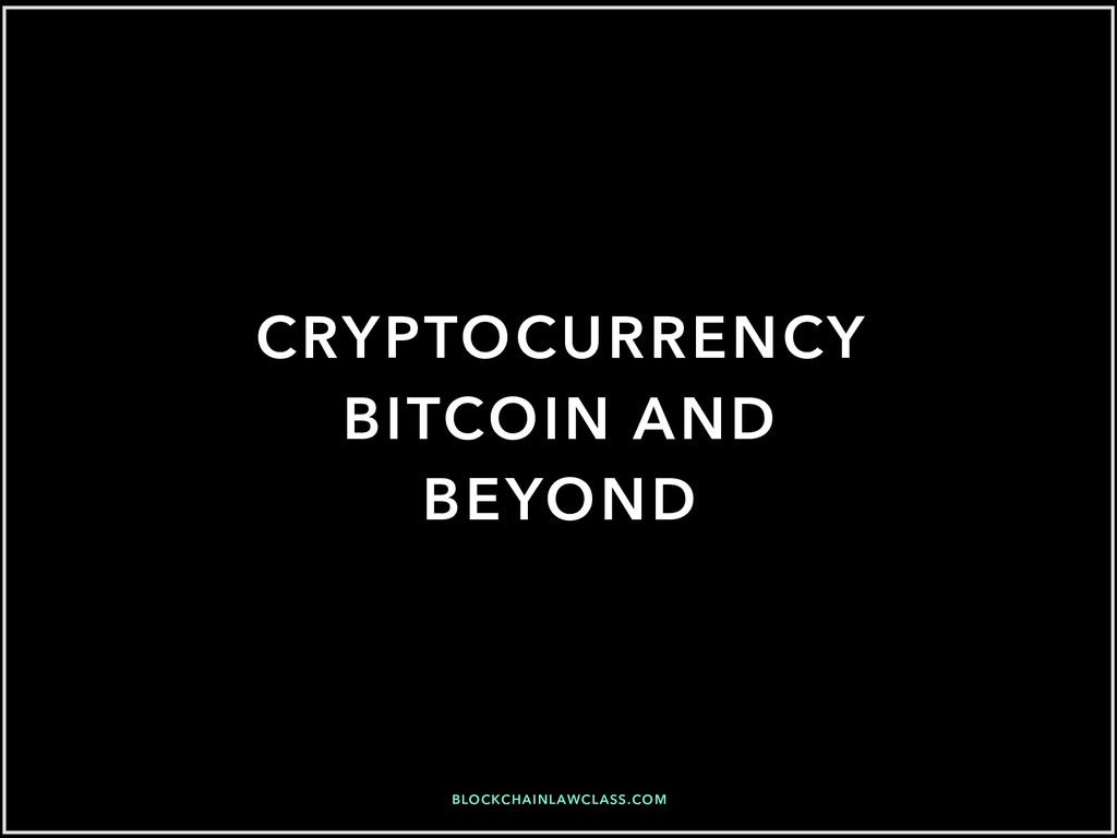 CRYPTOCURRENCY BITCOIN AND BEYOND BLOCKCHAINLAW...