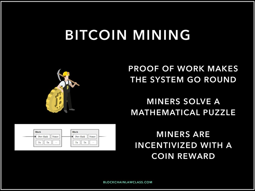 BITCOIN MINING PROOF OF WORK MAKES THE SYSTEM G...