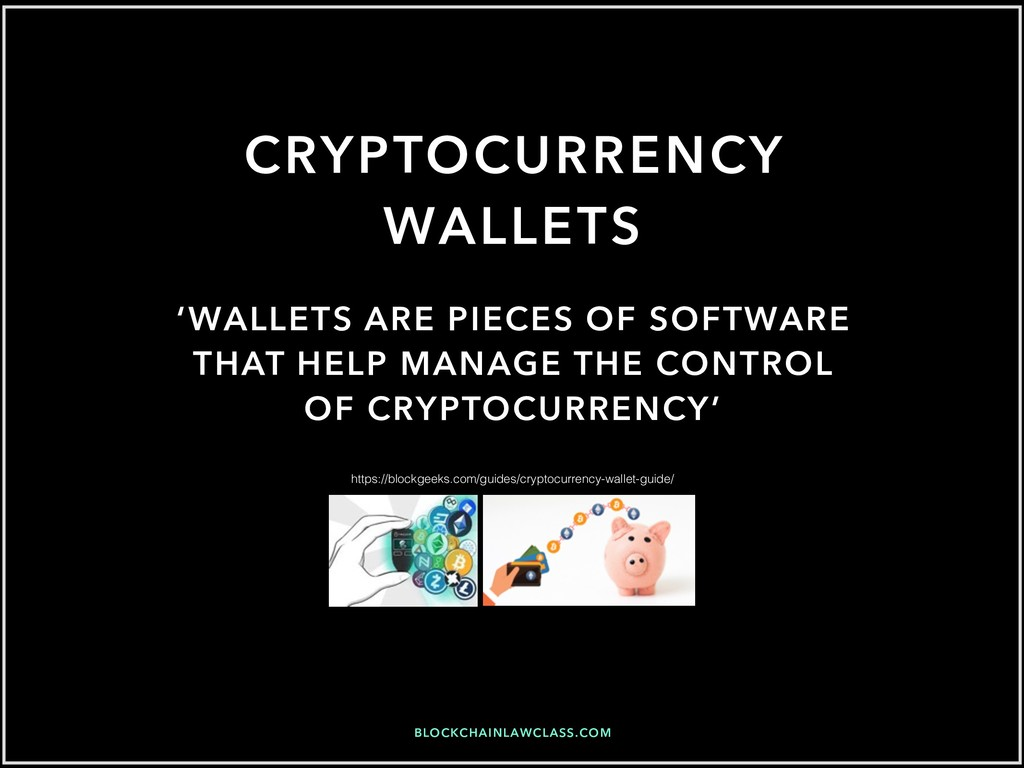 BLOCKCHAINLAWCLASS.COM CRYPTOCURRENCY WALLETS '...