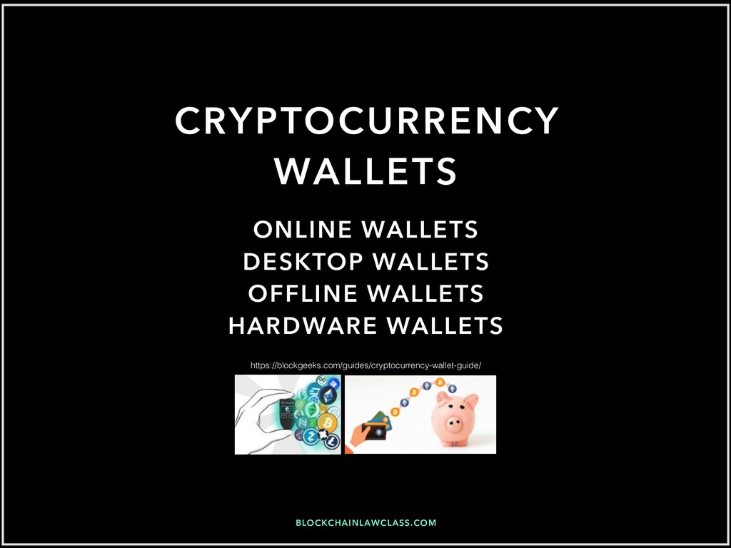BLOCKCHAINLAWCLASS.COM CRYPTOCURRENCY WALLETS O...