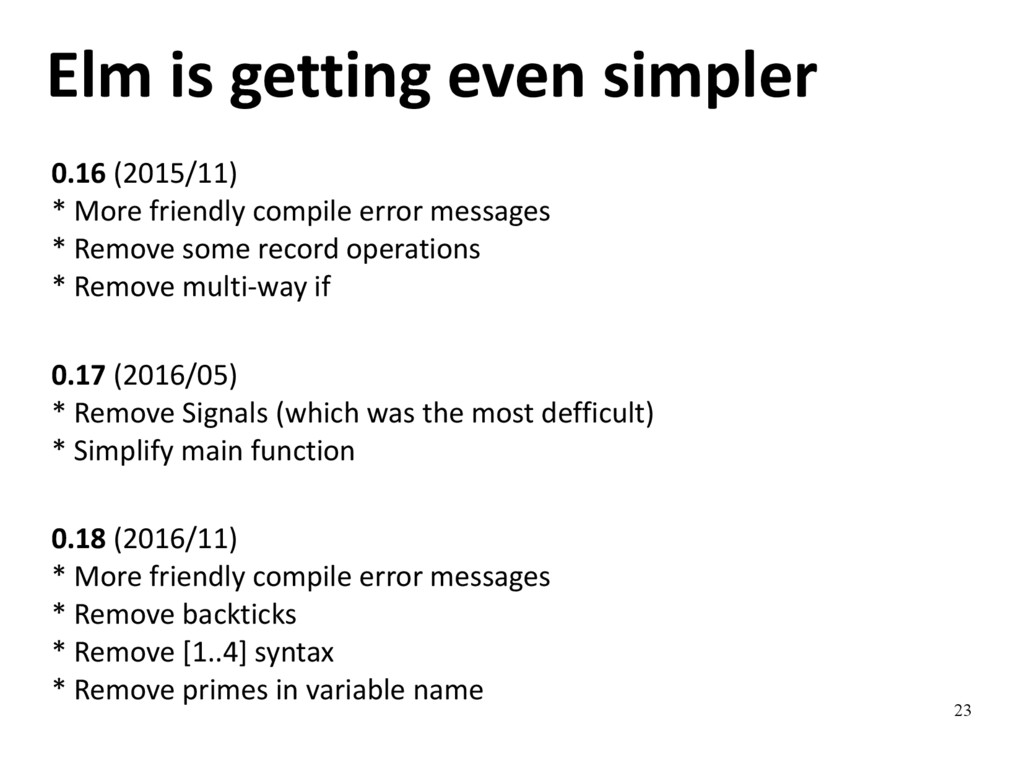 23 Elm is getting even simpler 0.16 (2015/11) *...