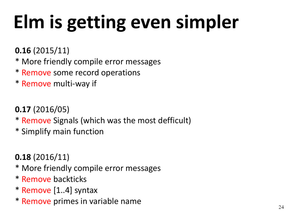 24 Elm is getting even simpler 0.16 (2015/11) *...