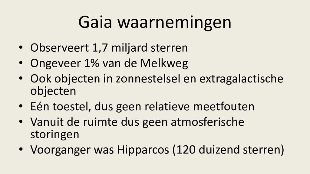 Gaia waarnemingen • Observeert 1,7 miljard ster...