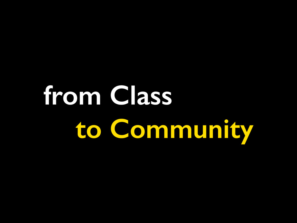 from Class to Community