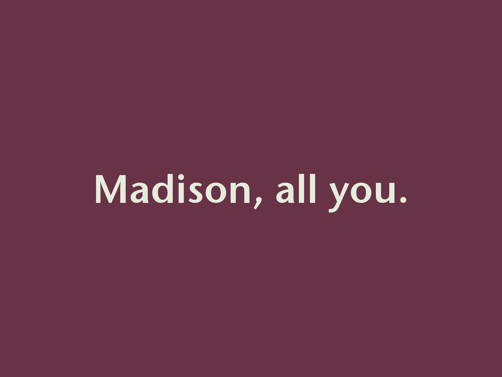 Madison, all you.