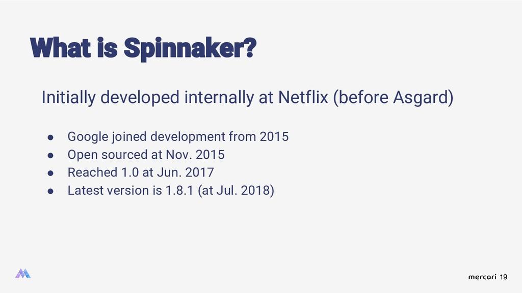 19 Initially developed internally at Netflix (b...