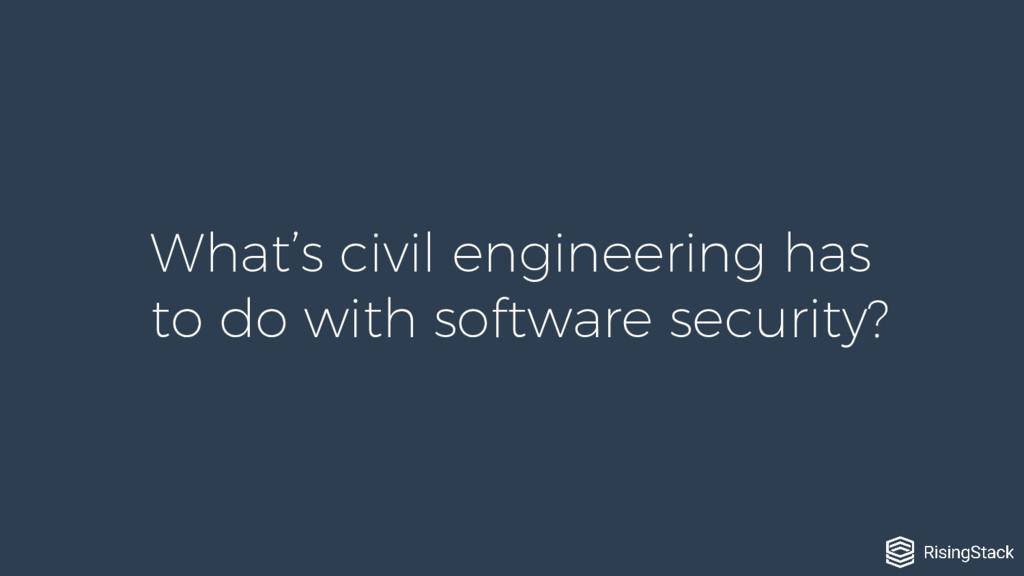 What's civil engineering has to do with softwar...