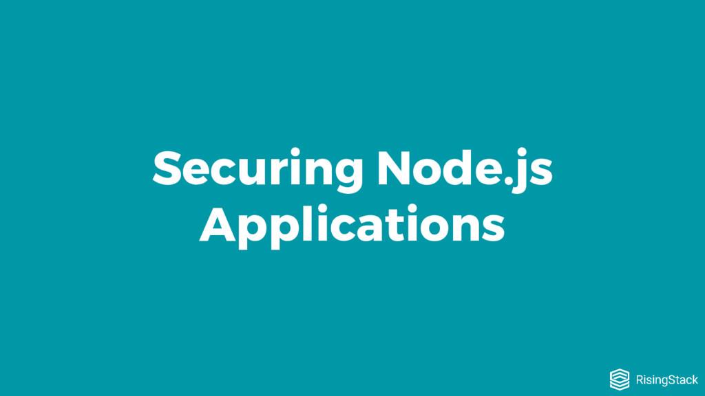 Securing Node.js Applications
