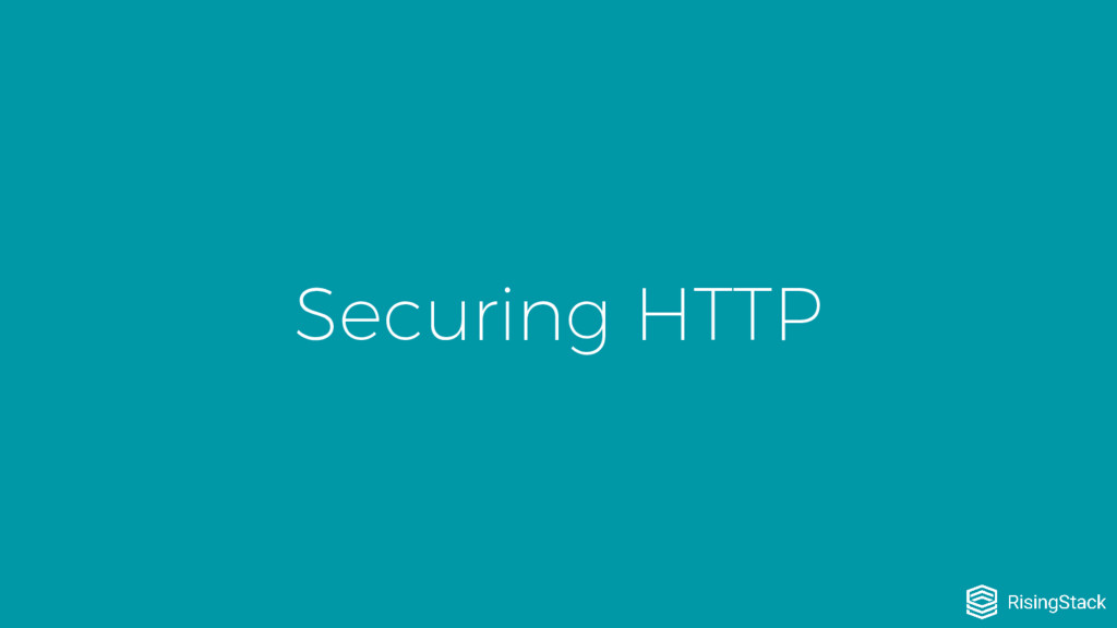Securing HTTP