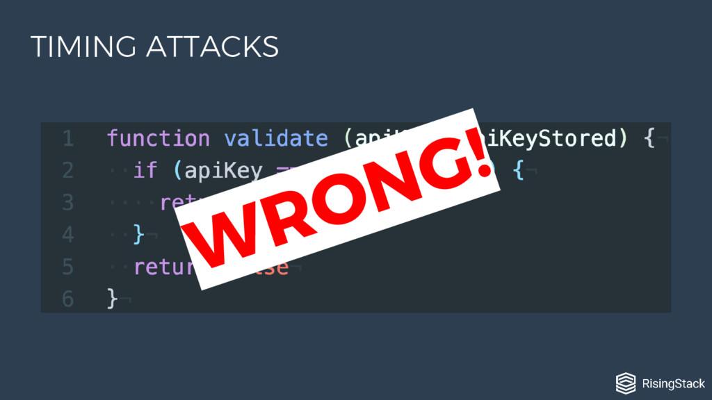 WRONG! TIMING ATTACKS