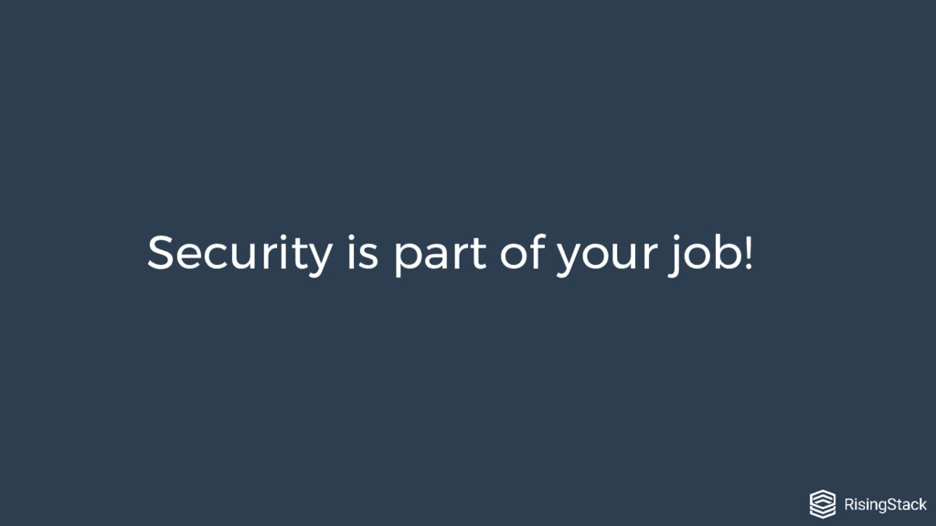 Security is part of your job!