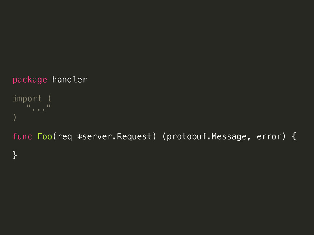 "package handler import ( ""..."" ) func Foo(req *..."