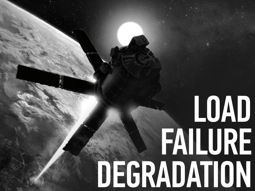 LOAD FAILURE DEGRADATION