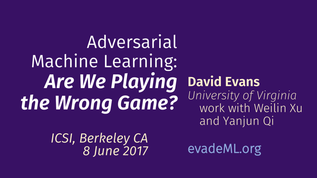 Adversarial Machine Learning: Are We Playing th...