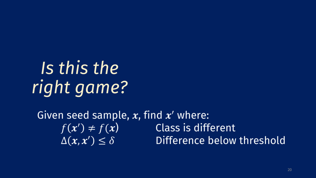 20 Is this the right game? Given seed sample, ,...