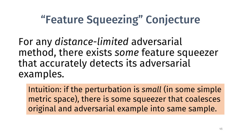 """""""Feature Squeezing"""" Conjecture For any distance..."""