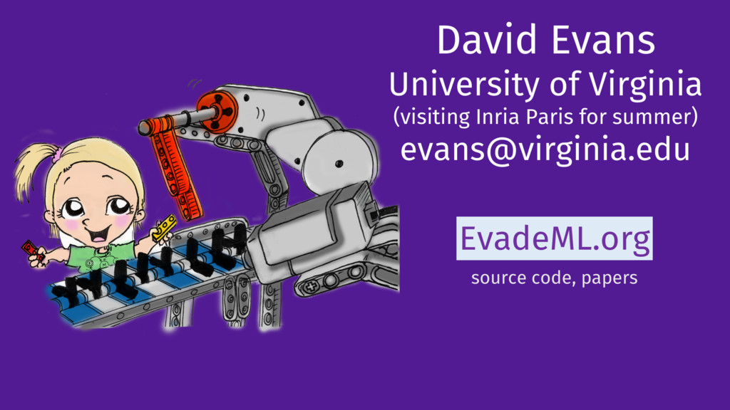 David Evans University of Virginia (visiting In...