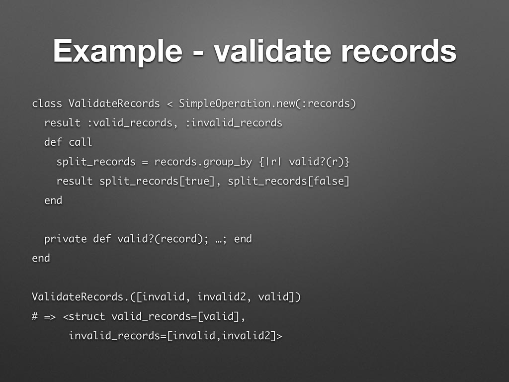 Example - validate records class ValidateRecord...