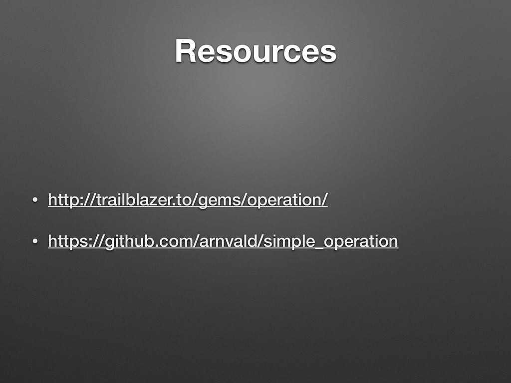 Resources • http://trailblazer.to/gems/operatio...