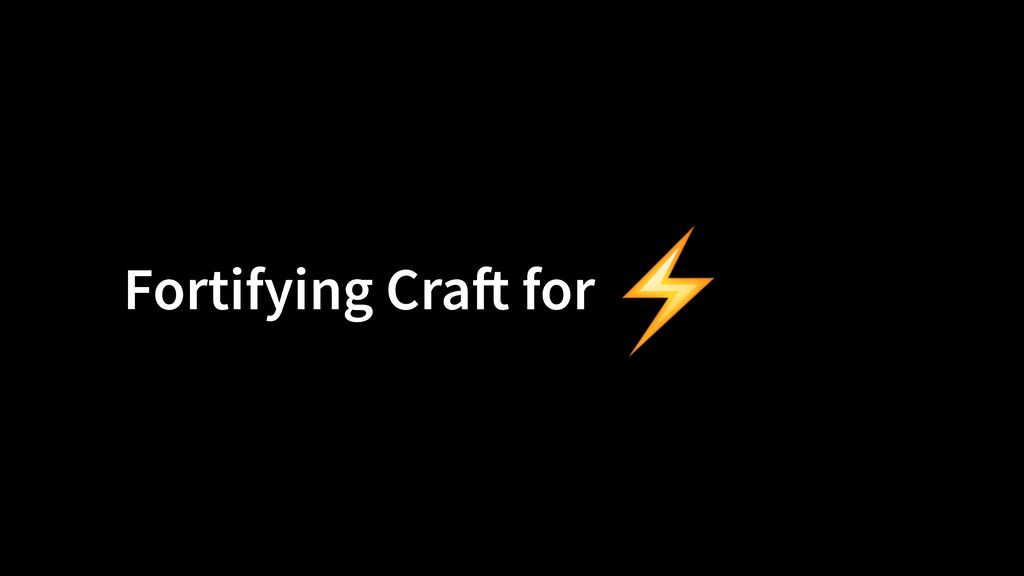 Fortifying Craft for ⚡