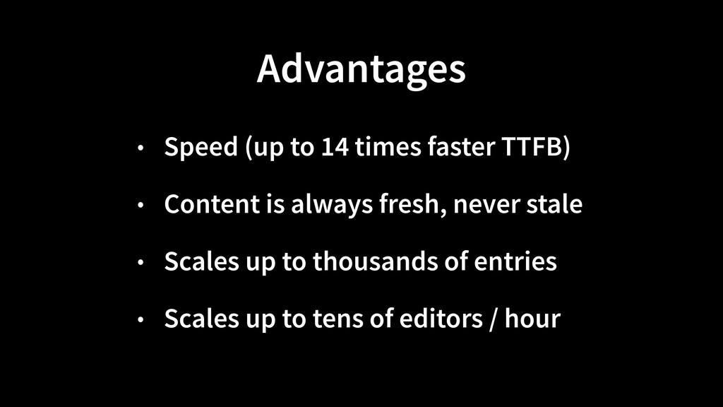 Advantages • Speed (up to 14 times faster TTFB)...