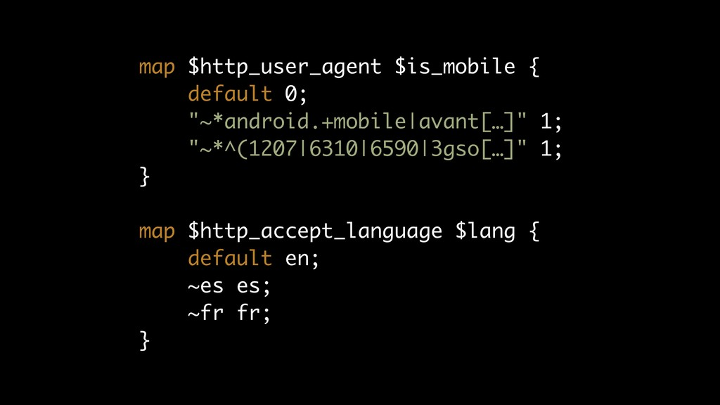map $http_user_agent $is_mobile { default 0; ...