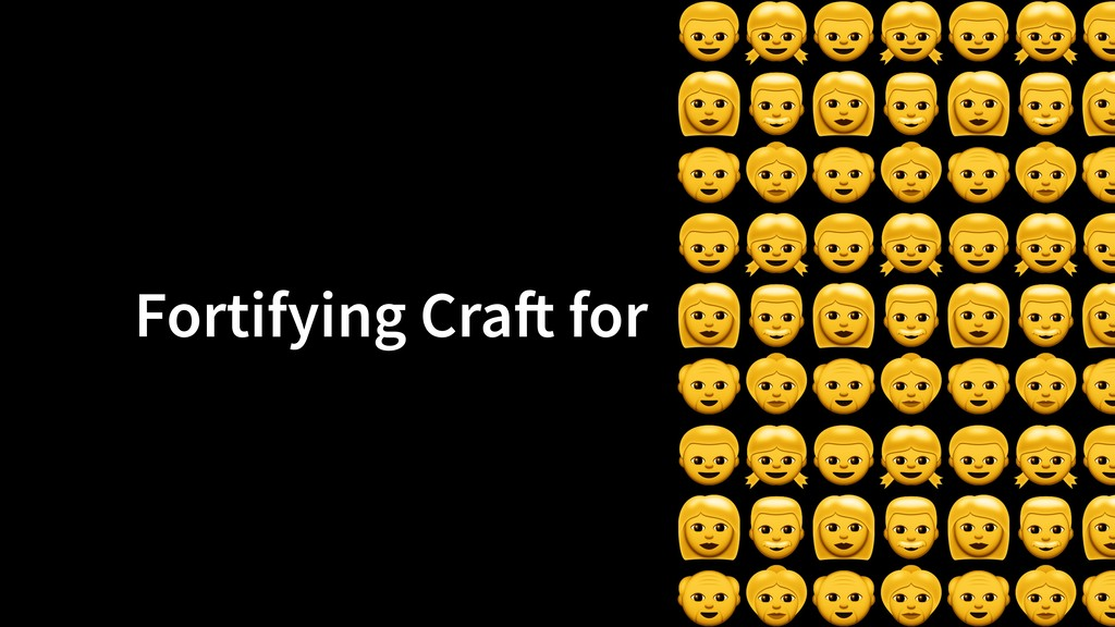 Fortifying Craft for