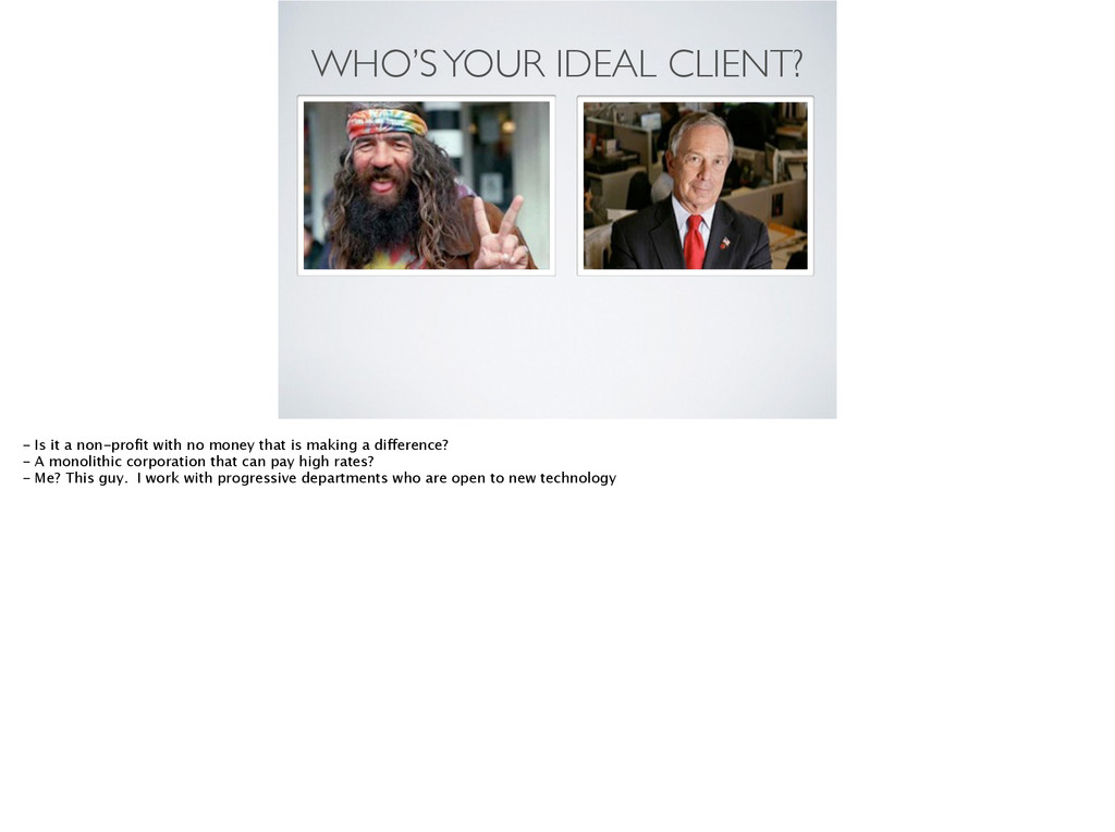 WHO'S YOUR IDEAL CLIENT? - Is it a non-profit wi...