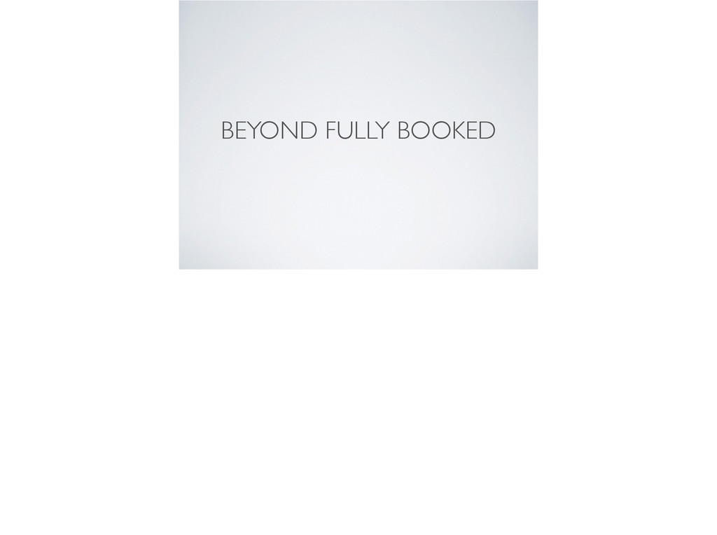 BEYOND FULLY BOOKED