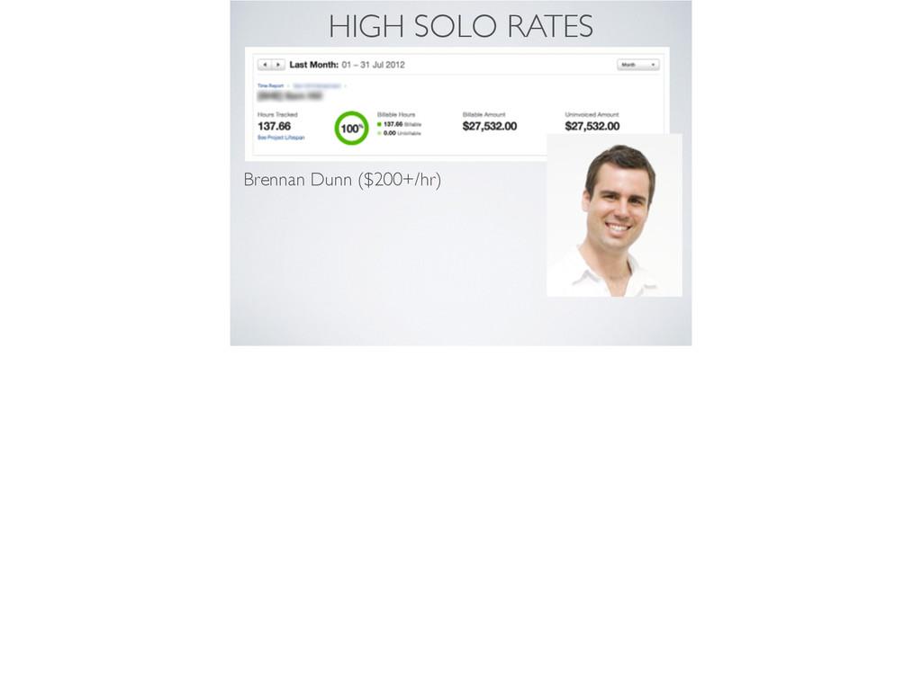 HIGH SOLO RATES Brennan Dunn ($200+/hr)