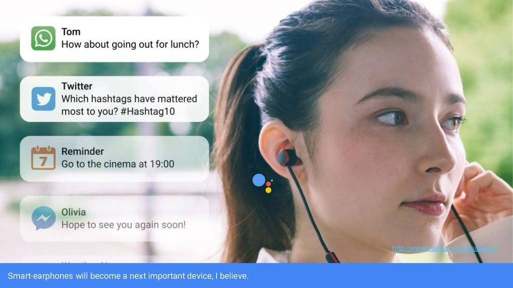 Smart-earphones will become a next important de...