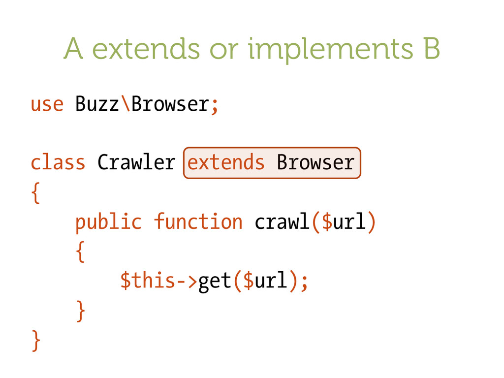 A extends or implements B use Buzz\Browser; cla...