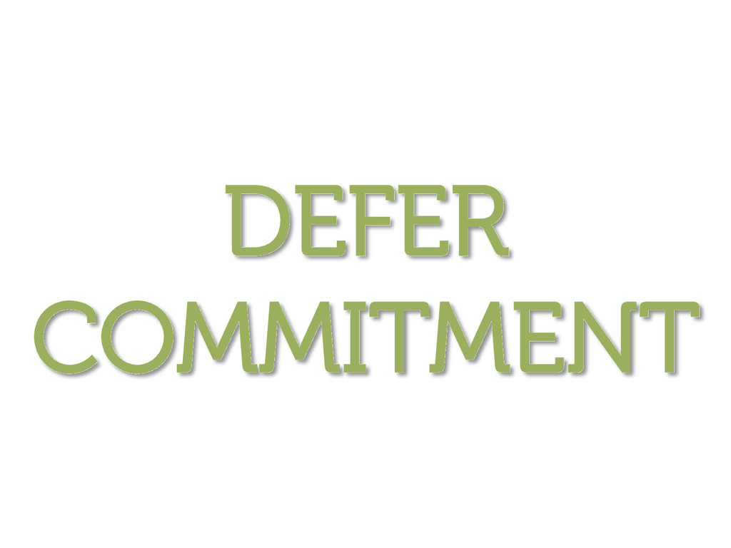 DEFER COMMITMENT