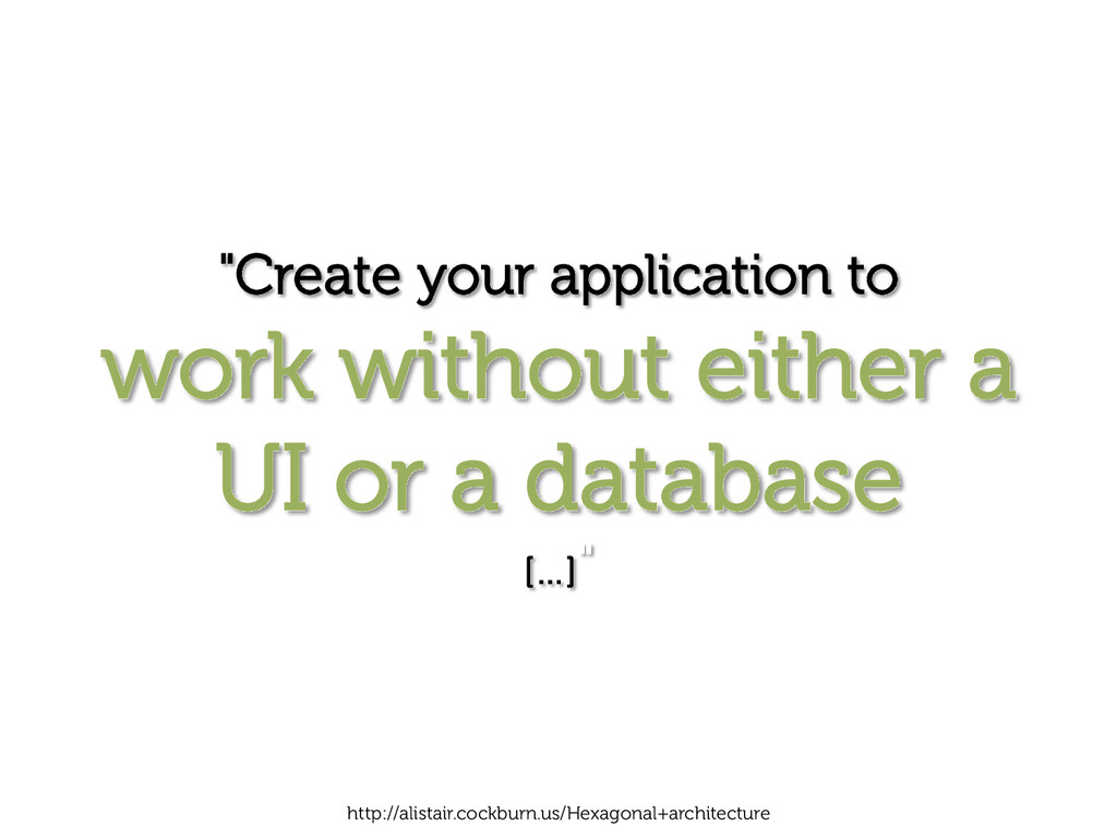 """Create your application to work without either..."