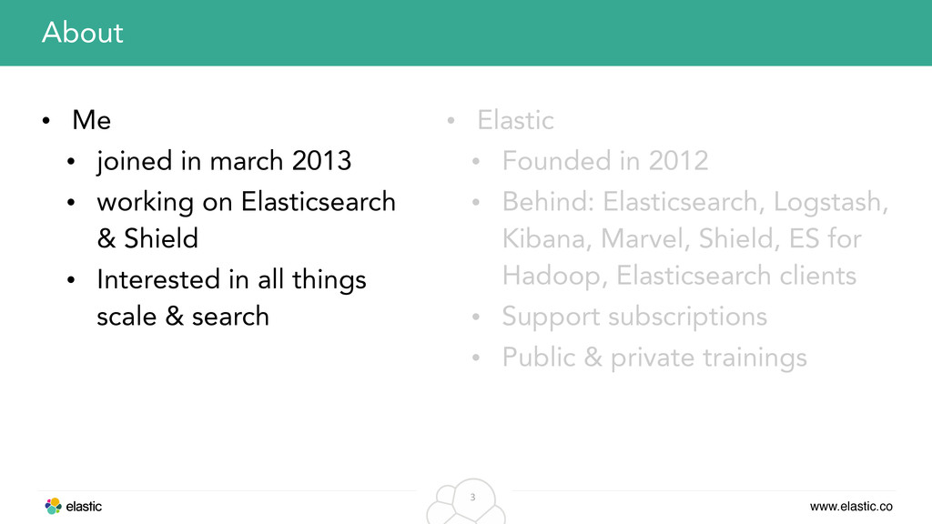 www.elastic.co 3 • Me • joined in march 2013 • ...