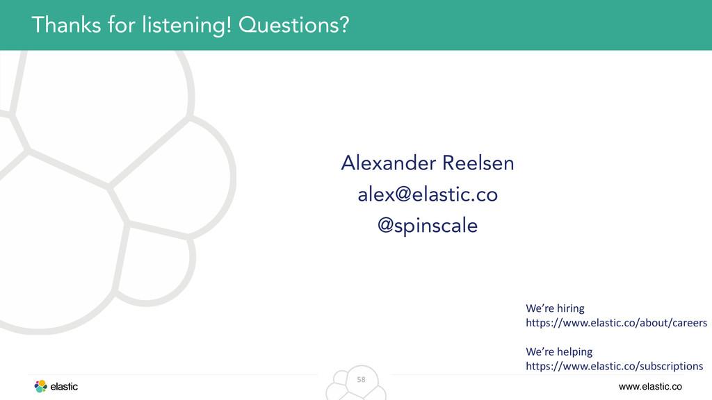 www.elastic.co 58 Alexander Reelsen alex@elasti...