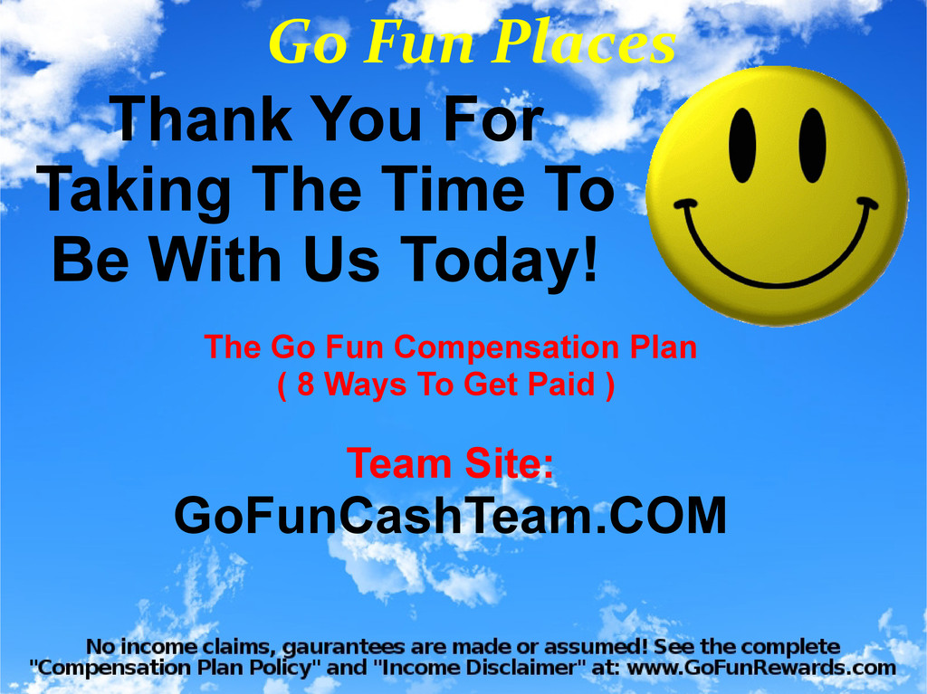 Go Fun Places Thank You For Taking The Time To ...