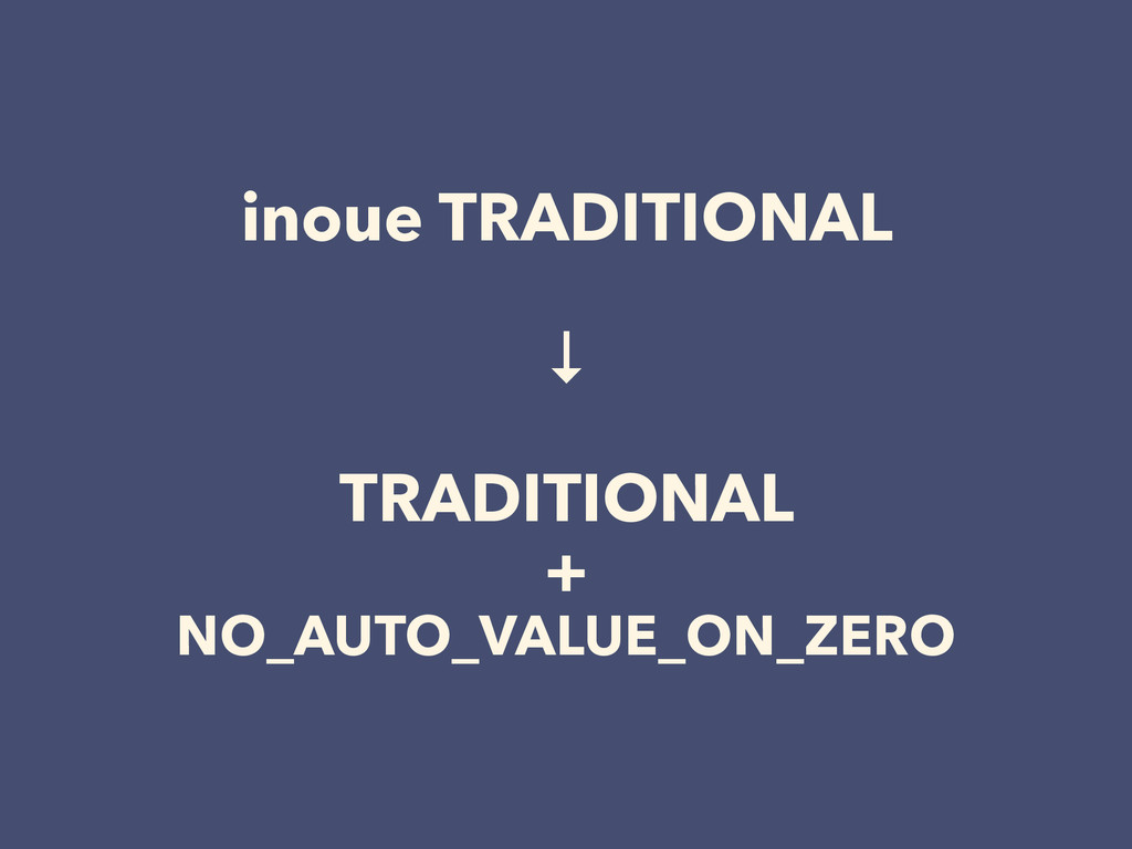 inoue TRADITIONAL ! ↓ ! TRADITIONAL + NO_AUTO_V...