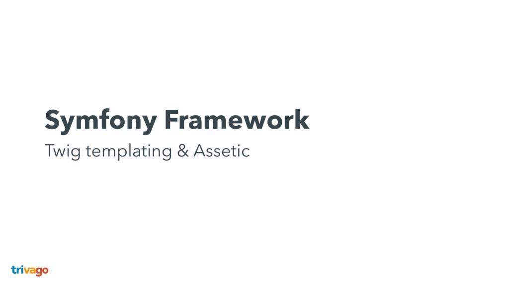 Symfony Framework Twig templating & Assetic