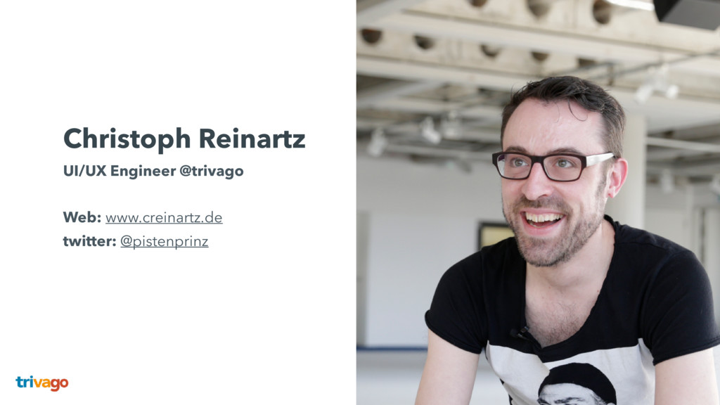 Christoph Reinartz UI/UX Engineer @trivago  W...