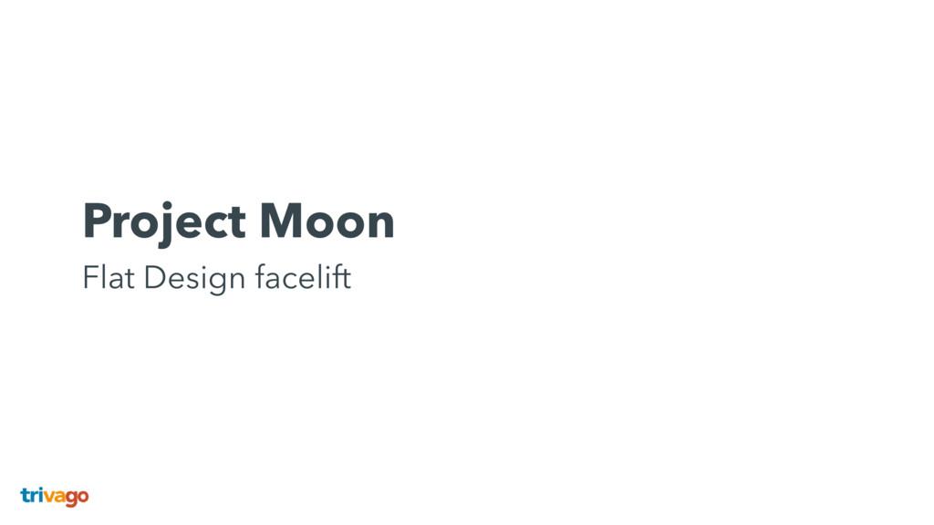 Project Moon Flat Design facelift