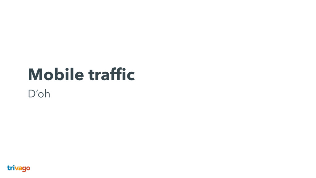 Mobile traffic D'oh