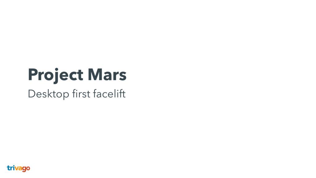 Project Mars Desktop first facelift
