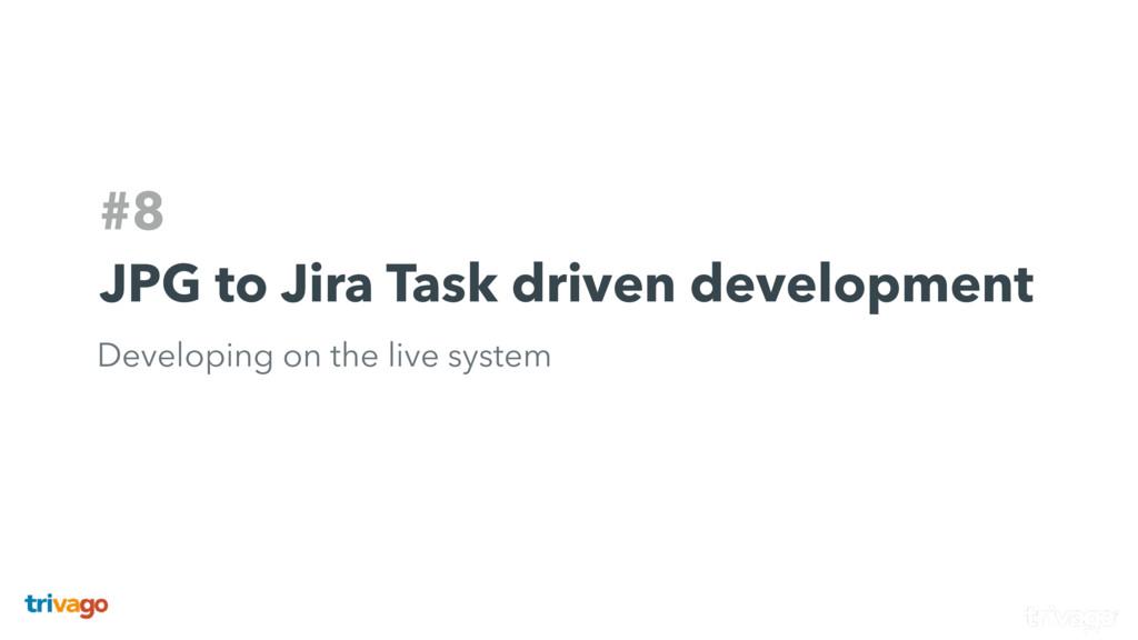 #8 JPG to Jira Task driven development Developi...