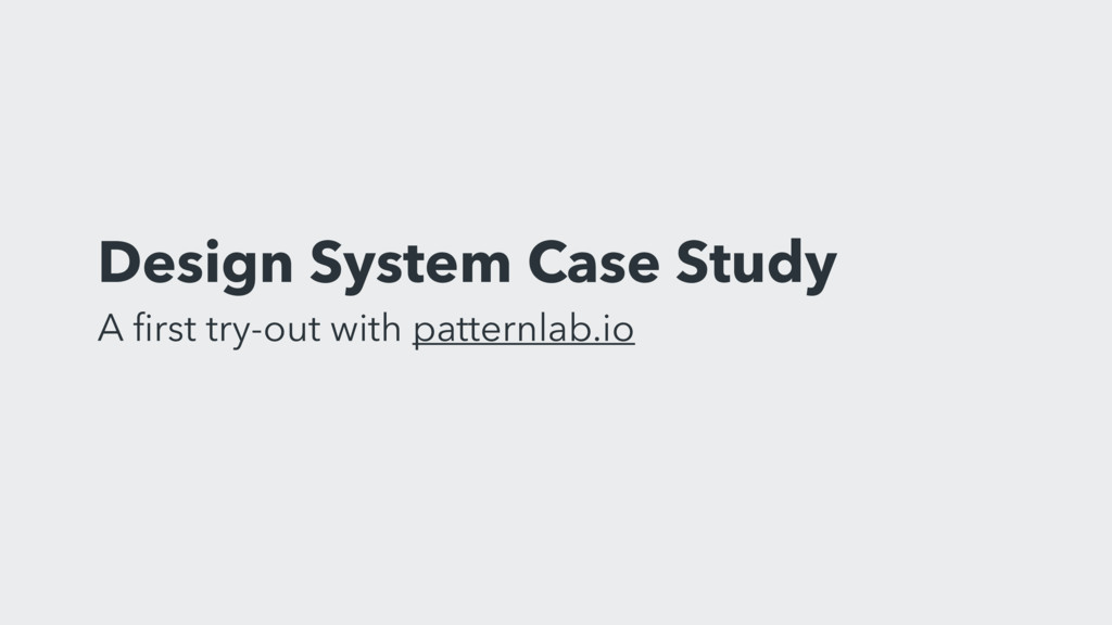 Design System Case Study A first try-out with pa...