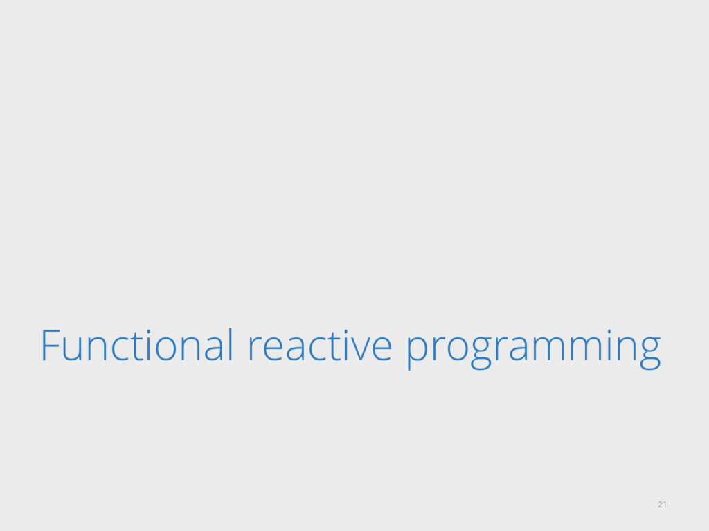 Functional reactive programming 21