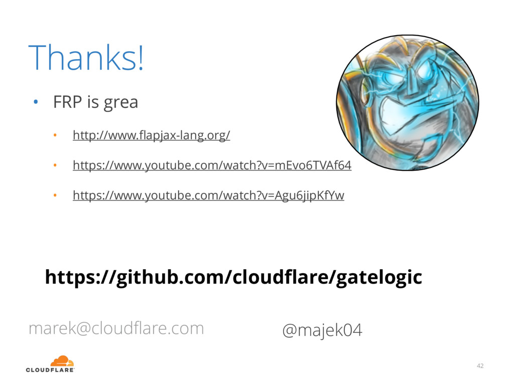 Thanks! • FRP is grea • http://www.flapjax-lang....