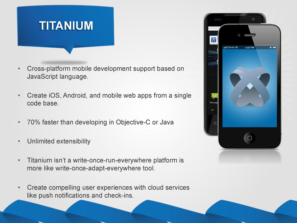 • Cross-platform mobile development support ba...